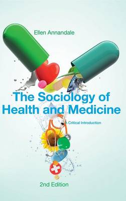 The Sociology of Health and Medicine A Critical Introduction by Ellen Annandale