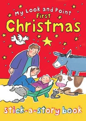 My Look and Point First Christmas Stick-a-Story Book by Christina Goodings