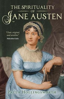 The Spirituality of Jane Austen by Paula Hollingsworth