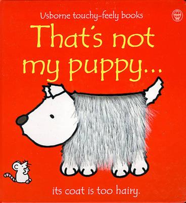 That's Not My Puppy by Fiona Watt, Rachel Wells