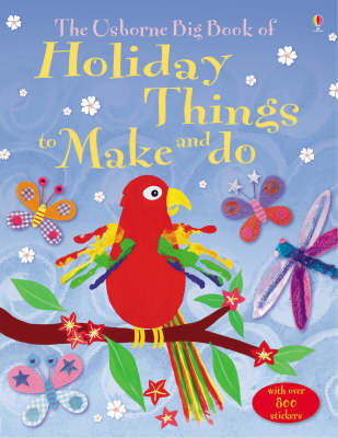 The Big Book of Holiday Things to Make and Do by Kate Knighton