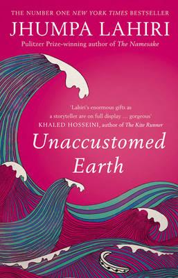 Unaccustomed Earth by Jhumpa Lahiri