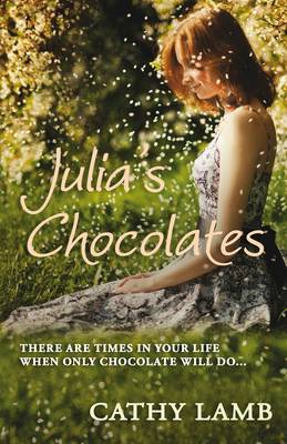 Julia's Chocolates by Cathy Lamb