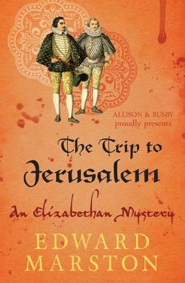 The Trip To Jerusalem by Edward Marston