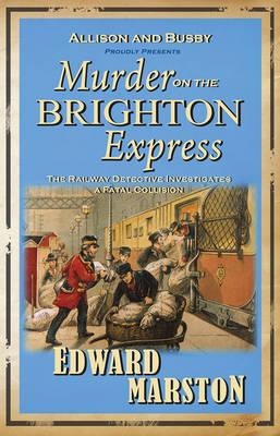 Murder on the Brighton Express by Edward Marston