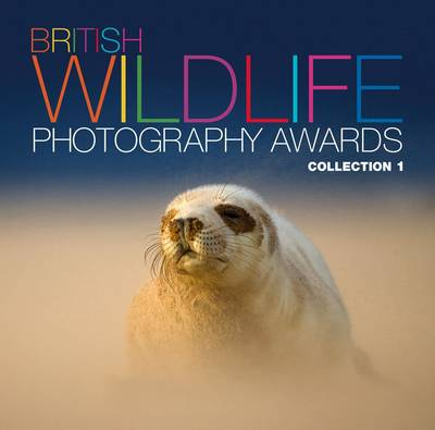 British Wildlife Photography Awards Collection 1 by AA Publishing