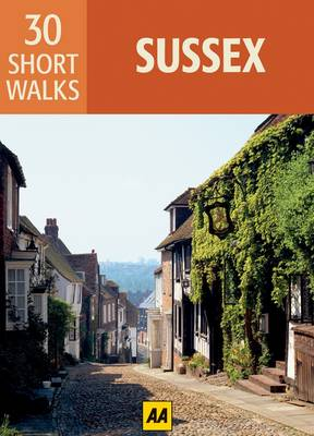 Sussex AA 30 Short Walks by