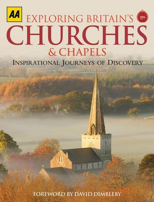 Exploring Britain's Churches and Chapels Inspirational Journeys of Discovery by AA Publishing, David Dimbleby
