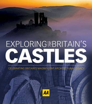 Exploring Britain's Castles Celebrating Britain's Magnificent Legacy by Donna Wood
