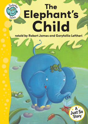 Just So Stories - The Elephant's Child by Robert James