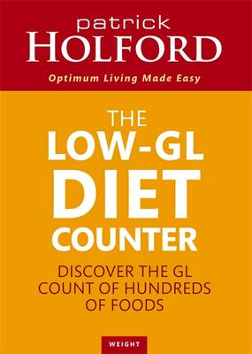 The Low-GL Diet Counter Discover the GL Count of Hundreds of Foods by Patrick Holford