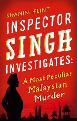 Inspector Singh Investigates by Shamini Flint