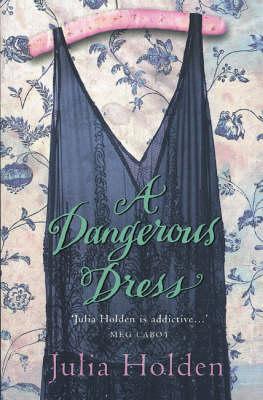 A Dangerous Dress by Julia Holden