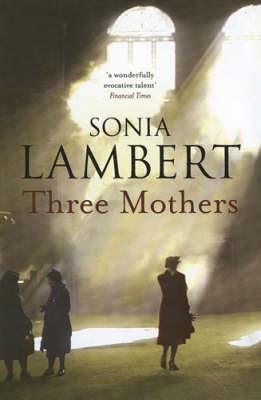 Three Mothers by Sonia Lambert