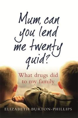 Mum, Can You Lend Me Twenty Quid? by Elizabeth Burton-phillips
