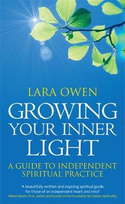 Growing Your Inner Light A Guide to Independent Spiritual Practice by Lara Owen