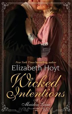 Wicked Intentions Number 1 in series by Elizabeth Hoyt