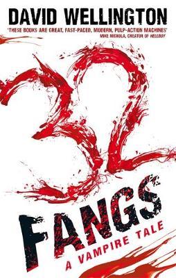 32 Fangs by David Wellington