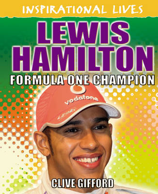 Lewis Hamilton by Clive Gifford