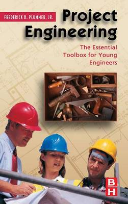 Project Engineering The Essential Toolbox for Young Engineers by Frederick Plummer
