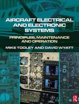 Aircraft Electrical and Electronic Systems Principles, Maintenance and Operation by Mike Tooley, David Wyatt