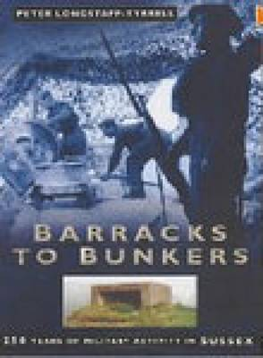 Barracks to Bunkers by Peter Longstaff-Tyrrell