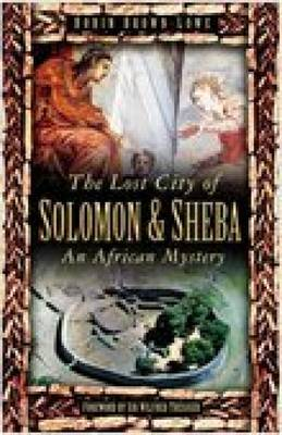 The Lost City of Solomon and Sheba An African Mystery by Robin Brown-Lowe