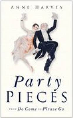Party Pieces From Do Come to Please Go by Anne Harvey
