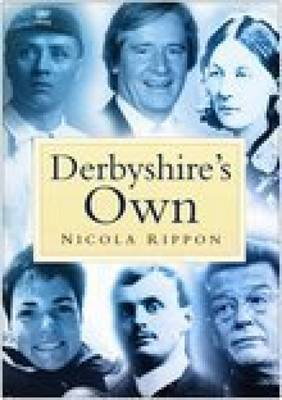 Derbyshire's Own by Anton Rippon