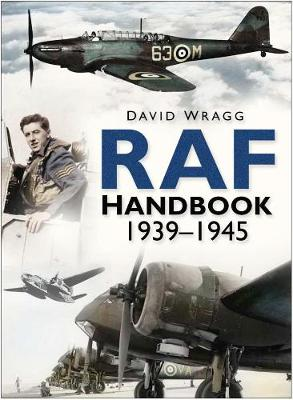 Royal Air Force Handbook 1939-1945 by David Wragg