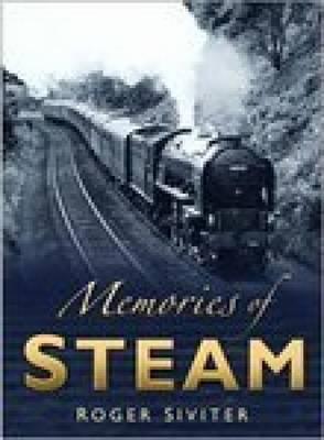 Memories of Steam by Roger Siviter