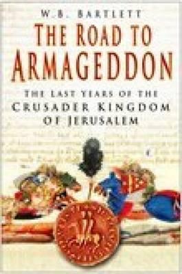 Road to Armageddon by W. B. Bartlett