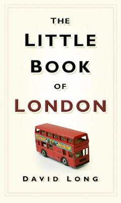 The Little Book of London by David Long