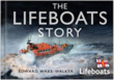 The Lifeboats Story by Edward Wake-Walker