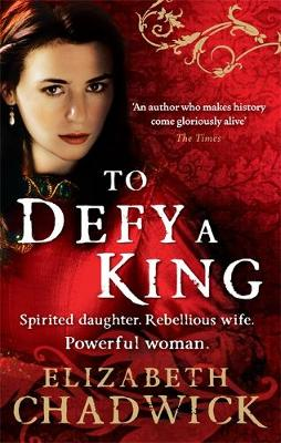 To Defy a King by Elizabeth Chadwick