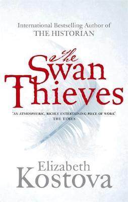 The Swan Thieves by Elizabeth Kostova
