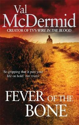 The Fever of the Bone by Val McDermid
