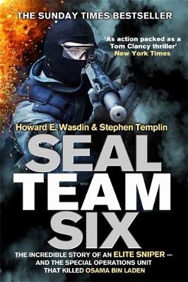 Seal Team Six The incredible story of an elite sniper - and the special operations unit that killed Osama Bin Laden by Howard E. Wasdin, Stephen Templin
