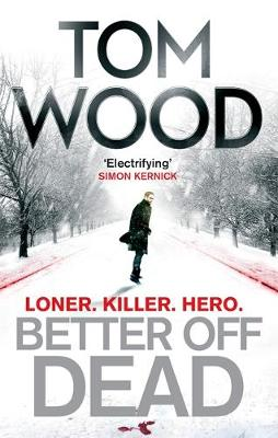 Better off Dead by Tom Wood