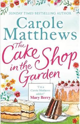 The Cake Shop in the Garden by Carole Matthews