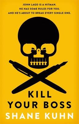 Kill Your Boss The Intern's Handbook by Shane Kuhn