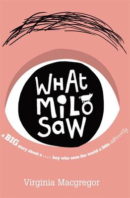 What Milo Saw by Virginia Macgregor