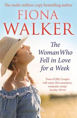 The Woman Who Fell in Love for a Week by Fiona Walker