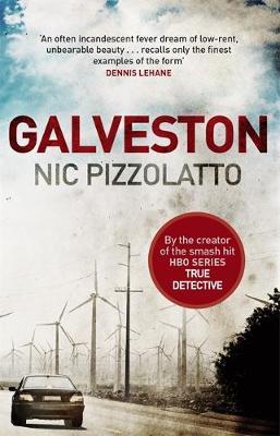 Galveston by Nic Pizzolatto