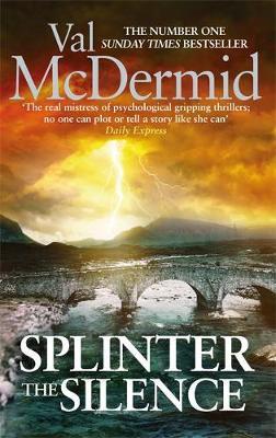 Splinter the Silence by Val McDermid
