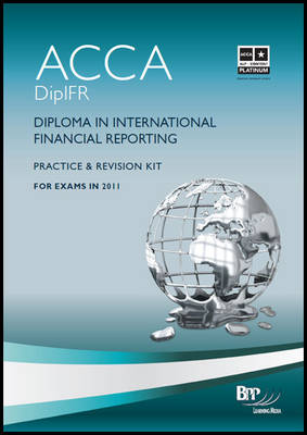 Diploma in International Financial Reporting Practice and Revision Kit by BPP Learning Media