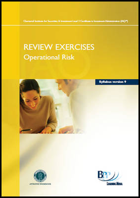 IAQ - Operational Risk Syllabus Version 10 Review Exercise by BPP Learning Media