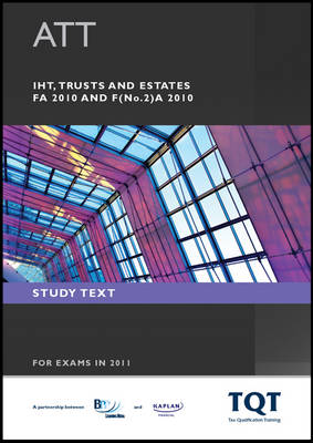 ATT - 4: IHT Trusts & Estate (FA 2010) Study Text by BPP Learning Media