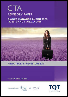 CTA - Taxation of Owner Managed Business FA 2010 Revision Kit by BPP Learning Media