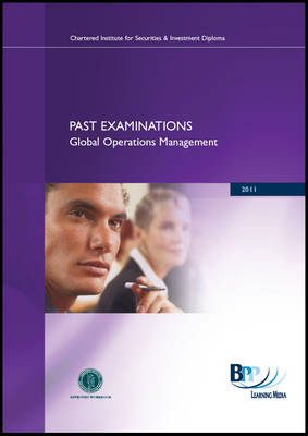 CISI Diploma - Global Operations Management Summer 2011 Past Exam by BPP Learning Media